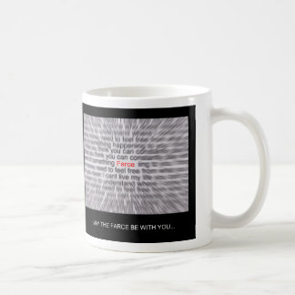 May the FARCE be with you! Coffee Mug
