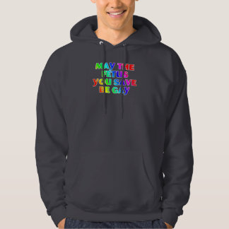 May the fetus you save be gay (shirts/apparel) hoodie