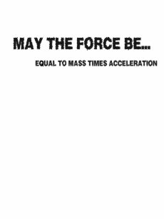 a03dac82 May the force be equal to mass times acceleration baby T-Shirt