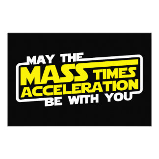May the Force (Mass x Acceleration) Be With You Stationery