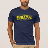May the Force (Mass x Acceleration) Be With You T-Shirt
