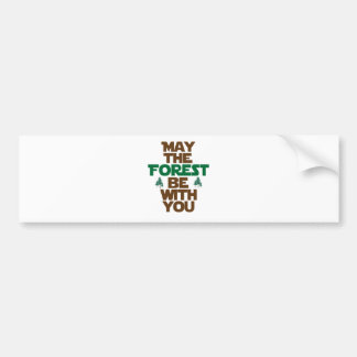 May the Forest Be With You Car Bumper Sticker
