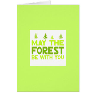 MAY THE FOREST BE WITH YOU CAUSES ENVIRONMENT HUMO CARD