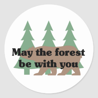 May the forest be with you classic round sticker