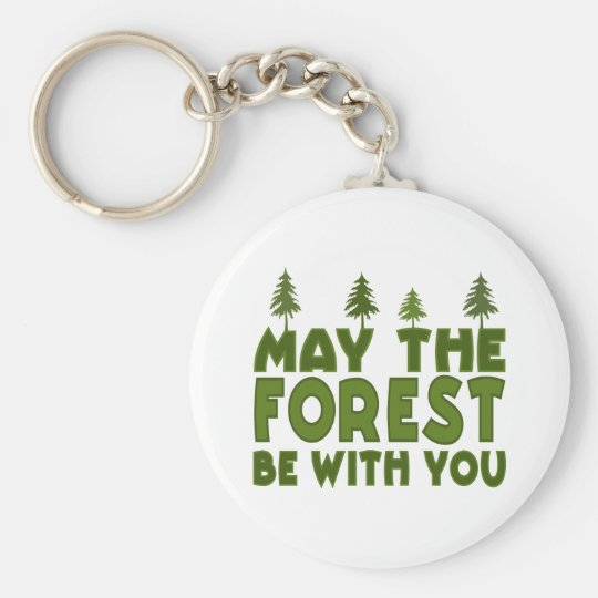 May the Forest be With you Keychain