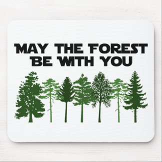 May The Forest Be WIth You Mouse Pad