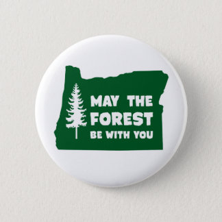 May the Forest Be With You Oregon Button