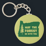 "May the Forest Be With You Oregon Keychain<br><div class=""desc"">Save the Tress.  May the Forest be With You Oregon</div>"
