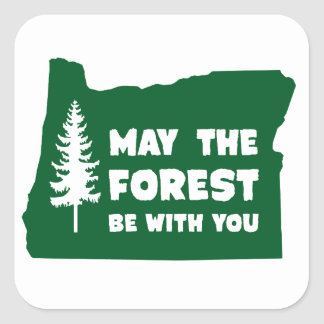 May the Forest Be With You Oregon Square Sticker