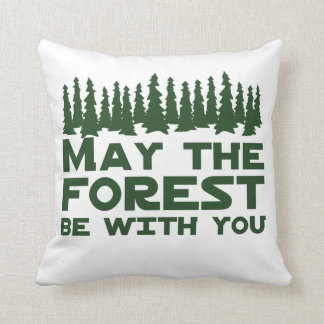 May the Forest Be With You Pillows