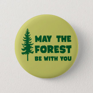 May the Forest Be With You Pinback Button