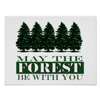 May the Forest Be With You Poster