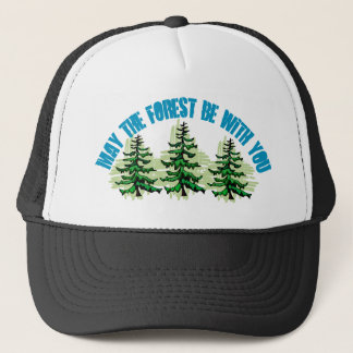 MAY THE FOREST BE WITH YOU TRUCKER HAT