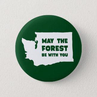 May the Forest Be With You Washington Button