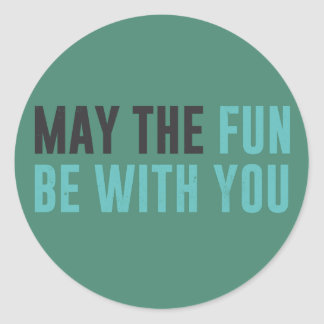 May the fun be with you -  good omens classic round sticker