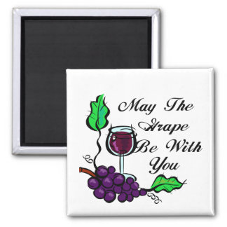May The Grape Be With You black text Magnet