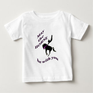 may the horse be with you. baby T-Shirt