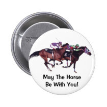 May The Horse Be With You! Button