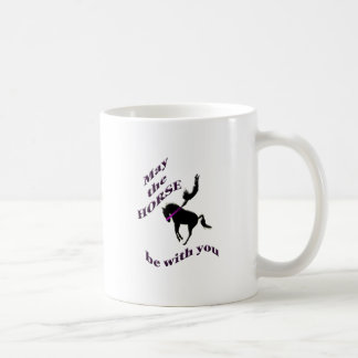 may the horse be with you. coffee mug