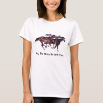 May The Horse Be With You! T-Shirt
