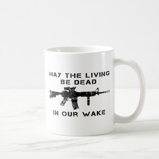 May The Living Be Dead In Our Wake Classic White Coffee Mug