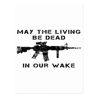 May The Living Be Dead In Our Wake Postcard