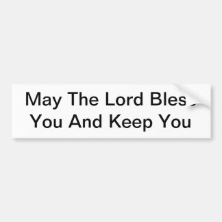 May The Lord Bless You And Keep You Bumper Sticker