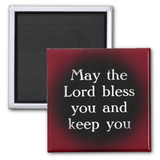 May the Lord bless you and keep you 2 Inch Square Magnet