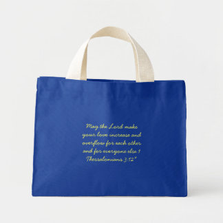 May the Lord make your love increase and overfl... Mini Tote Bag