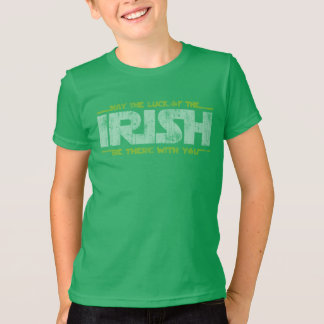 May The Luck Of The Irish Be There With You T-Shirt