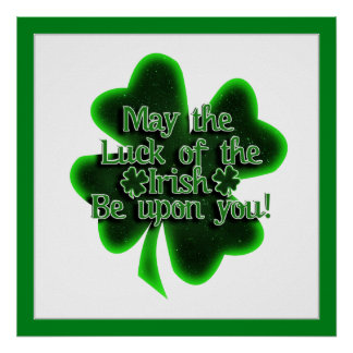 May the Luck of the Irish... Posters