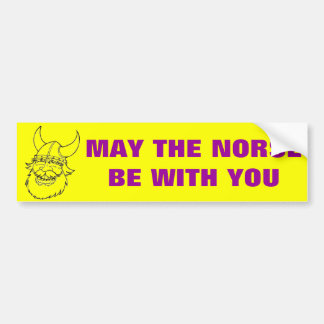 May The Norse Be With You Bumper Sticker