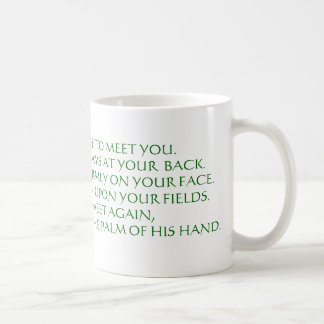 MAY THE ROAD RISE TO MEET YOU.MAY THE WIND BE A... COFFEE MUG
