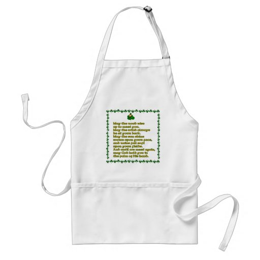 May the road rise up to meet you. apron