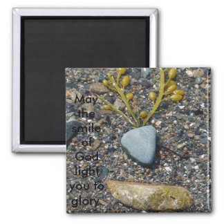 May the smile of God light you to glory. 2 Inch Square Magnet