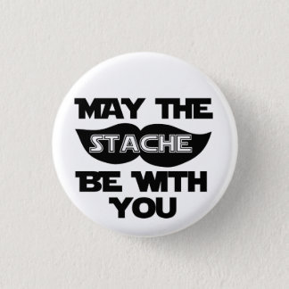 May the Stache Be With You Pinback Button