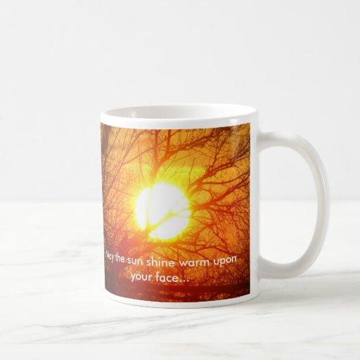 May the sun shine warm ... coffee mug