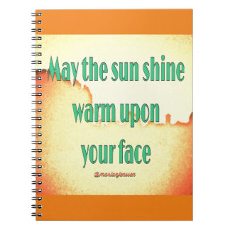 May the sun shine warm upon your face notebook