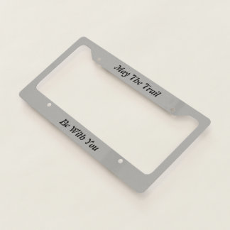 May The Trail Be With You - license plate frames