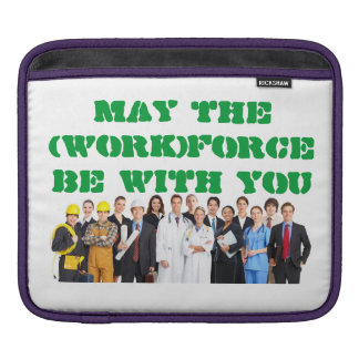 May the WorkForce be with You iPad Sleeve