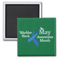 Square Magnet with May Warbler Neck Awareness Month design