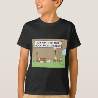 May we have our rock back, mister? T-Shirt