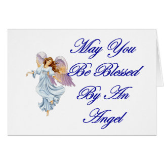 May You Be Blessed By An Angel Greeting Card