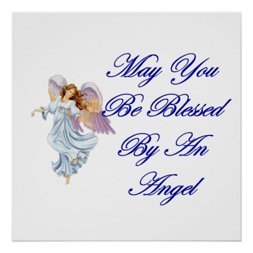 May You Be Blessed By An Angel Posters