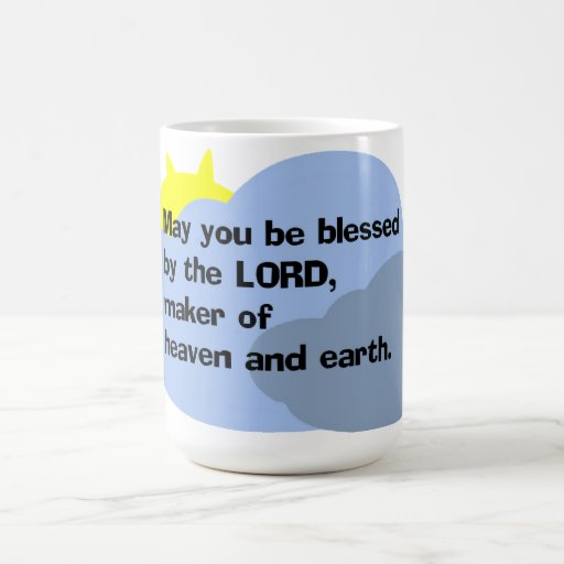 """May you be blessed by the LORD"" coffee cup Mugs"
