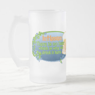 May You Be In Heaven (Ver 1) Frosted Glass Beer Mug