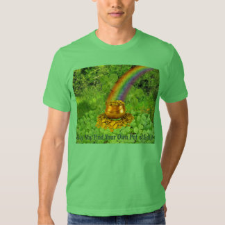 May You Find Your Pot of Gold Tee Shirts