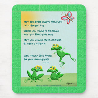 May You Never Find Frogs In Your underpants Mouse Pad