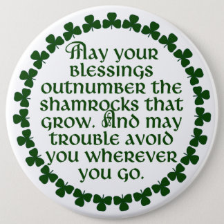 May your blessings outnumber the shamrocks, Irish Button