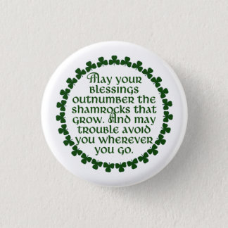 May your blessings outnumber the shamrocks, Irish Pinback Button